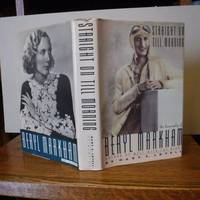 image of Straight on Till Morning: the Biography of Beryl Markham