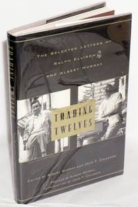 Trading twelves; the selected letters of Ralph Ellison and Albert Murray, introduction by John F....