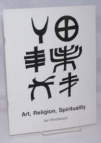 Art, Religion, Spirituality. Religious and Spiritual Art produced, collected, or displayed in the Greater San Francisco Bay Area