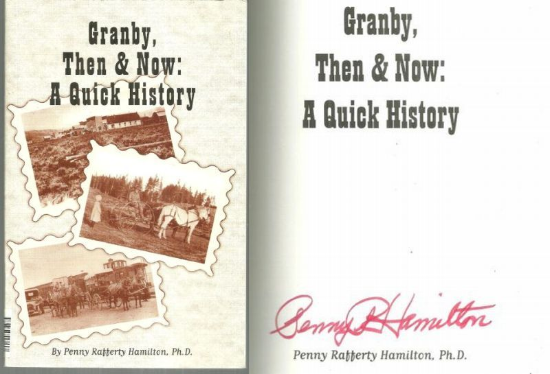 GRANBY, THEN AND NOW A Quick History, Hamilton, Penny Rafferty
