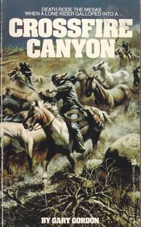 image of Crossfire Canyon Death Rode the Sesas when a Lone Rider Galloped Into a .  . .