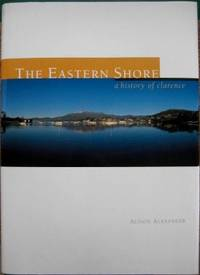 The Eastern Shore : a history of Clarence.