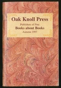 Oak Knoll Press: Publishers of Fine Books About Books, Autumn 1997