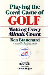 Playing the Great Game of Golf: Making Every Minute Count by  Kenneth H Blanchard - Paperback - 1994-05-01 - from Kayleighbug Books and Biblio.com