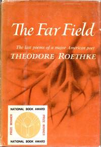 The Far Field. The last poems of a major American poet
