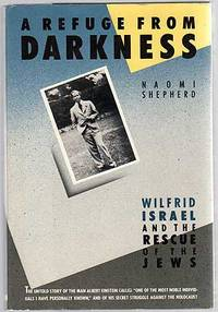 image of A Refuge From Darkness: Wilfrid Israel and the Rescue of the Jews