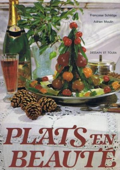Plats en beaut decoration culinaire by francoise schildge for Decoration culinaire
