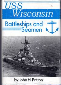 U.S.S. Wisconsin: Battleships and Seamen  [SIGNED & Insc By  Author]