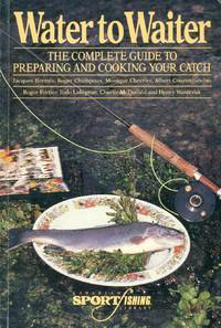 image of WATER TO WAITER - The Complete Guide to Preparing and Cooking Your Catch