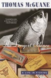 image of The Longest Silence : A Life in Fishing