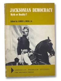 Jacksonian Democracy: Myth or Reality? (American Problem Studies)