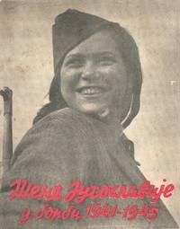 image of Žene Jugoslavije u borbi 1941-1945 [Women of Yugoslavia in the struggle, 1941-1945]