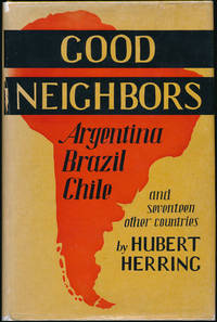 Good Neighbors: Argentina, Brazil, Chile & Seventeen Other Countries