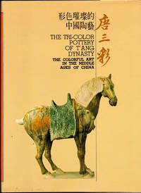 The Tri Color Pottery of T'ange Dynasty: The Colorful Art in the Middle Ages of China