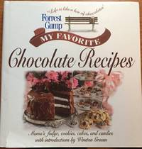 Forrest Gump: My Favorite Chocolate Recipes: Mama's Fudge, Cookies, Cakes, and Candies