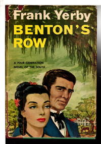BENTON'S ROW. by  Frank Yerby - First Edition - 1954. - from Bookfever.com, IOBA and Biblio.com