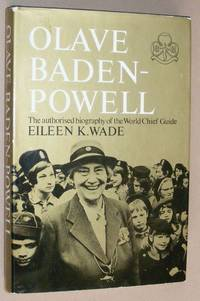 Olave Baden-Powell: the authorised biography of the World Chief Guide