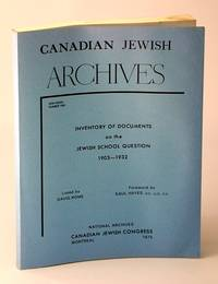 Canadian Jewish Archives, New Series, Number Two (2) - Inventory of Documents on the Jewish School Question 1903-1932