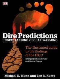 Dire Predictions : Understanding Global Warming
