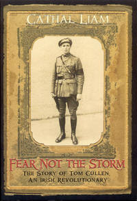 image of Fear Not The Storm: The Story of Tom Cullen, An Irish Revolutionary