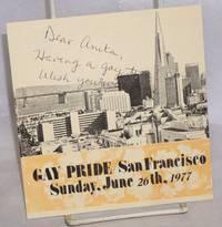 Dear Anita, having a gay time, wish you were here.  [postcard] Gay Pride / San Francisco, Sunday, June 26th, 1977