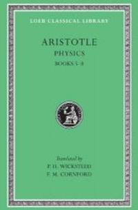 Aristotle: The Physics: Books V-VIII (Loeb Classical Library No. 255)