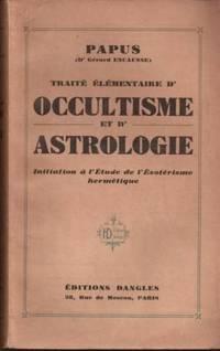Traité élémentaire d'occultisme et d'astrologie.  initiation...