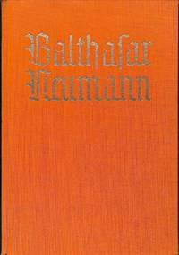 Balthasar Neumann. Der Grosse Architect seiner Zeit.
