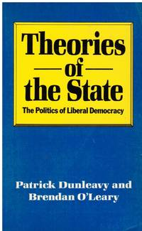 image of Theories of the State: the Politics of Liberal Democracy