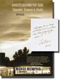 image of Ghosts Behind the Sun: Splendor, Enigma, and Death, Mondo Memphis, volume I (Signed First Edition)
