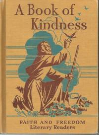 A Book of Kindness Faith and Freedom Literary Readers 1950
