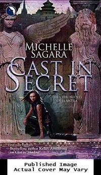 Cast in Secret (Chronicles of Elantra, Book 3)