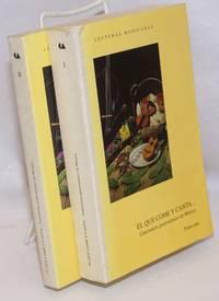 El que come y canta-- cancionero gastronómico de México [two volumes]