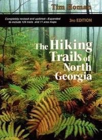The Hiking Trails of North Georgia, 3rd Edition by Tim Homan - 1997