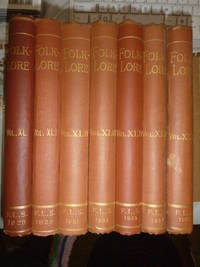 Folk-Lore: A Quarterly Review of Myth, Tradition, Institution, & Custom; Being the Transactions of the Folk-Lore Society and Incorporating The Archaeological Revue and The Folk-Lore Journal Vol.XL 1931 - Vol.XLVI 1935 (7 vols)