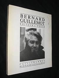 BERNARD GUILLEMOT Editeur et Poète
