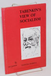 Tabenkin's View of Socialism by  Yehuda Harell - Paperback - 1988 - from Bolerium Books Inc., ABAA/ILAB and Biblio.com