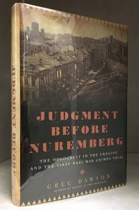 Judgment Before Nuremberg; The Holocaust in the Ukraine and the First Nazi War Crimes Trial
