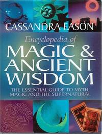 Encyclopedia Of Magic And Ancient Wisdom