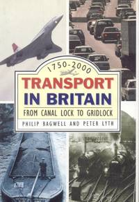Transport In Britain 1750-2000: From Canal Lock to Gridlock