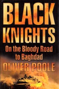 Black Knights. On the Bloody Road to Baghdad
