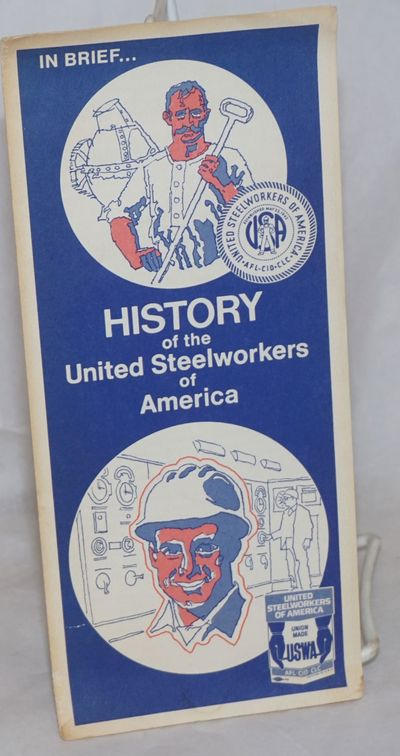 Pittsburgh, PA: United Steelworkers of America, AFL-CIO, 1976. Six panel brochure with minor browing...