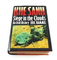 Khe Sanh: Siege in the Clouds - An Oral History by  Eric Hammel - First Edition - 1989-04-13 - from Third Person Books and Biblio.co.uk