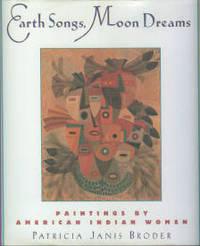 Earth Songs, Moon Dreams: Paintings By American Indian Women