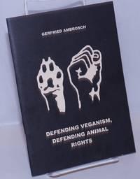 image of Defending Veganism, Defending Animal Rights
