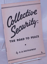 image of Collective Security: the road to peace. Radio speech of Clarence A. Hathaway, Editor, Daily Worker, delivered over CBS, Station WABC, Wednesday, December 22, 1937