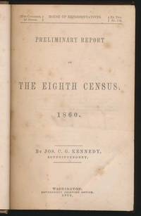 Preliminary Report on the Eighth Census, 1860
