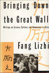 Bringing Down the Great Wall Writings On Science, Culture, and Democracy In China