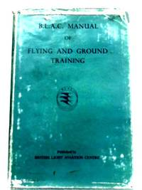 B. L. A. C. Manual of Flying and Ground Training