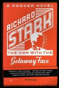 THE MAN WITH THE GETAWAY FACE - A Parker Adventure by  Richard (pen name used by Donald E. Westlake) Stark  - Paperback  - First Printing - First Thus  - 1998  - from W. Fraser Sandercombe (SKU: 219723)